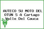 AUTECO SU MOTO DEL OTUN S A Cartago Valle Del Cauca