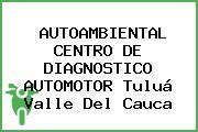 AUTOAMBIENTAL CENTRO DE DIAGNOSTICO AUTOMOTOR Tuluá Valle Del Cauca