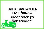 AUTOSANTANDER ENSEÑANZA Bucaramanga Santander