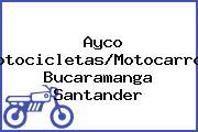 Ayco Motocicletas/Motocarros Bucaramanga Santander