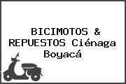 BICIMOTOS & REPUESTOS Ciénaga Boyacá