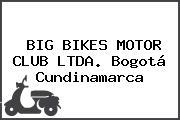 BIG BIKES MOTOR CLUB LTDA. Bogotá Cundinamarca