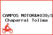 CAMPOS MOTOR'S Chaparral Tolima