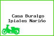 Casa Buralgo Ipiales Nariño
