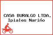 CASA BURALGO LTDA. Ipiales Nariño