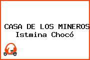 Casa De Los Mineros Istmina Chocó