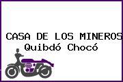 CASA DE LOS MINEROS Quibdó Chocó