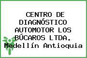 CENTRO DE DIAGNÓSTICO AUTOMOTOR LOS BÚCAROS LTDA. Medellín Antioquia