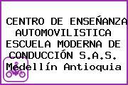 CENTRO DE ENSEÑANZA AUTOMOVILISTICA ESCUELA MODERNA DE CONDUCCIÓN S.A.S. Medellín Antioquia