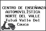 CENTRO DE ENSEÑANZA AUTOMOVILÍSTICA NORTE DEL VALLE Tuluá Valle Del Cauca