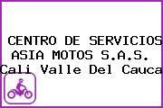 CENTRO DE SERVICIOS ASIA MOTOS S.A.S. Cali Valle Del Cauca