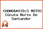 CHANO'S MOTOS Cúcuta Norte De Santander