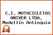 C.I. MOTOCICLETAS ANIVER LTDA. Medellín Antioquia