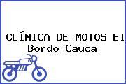 CLÍNICA DE MOTOS El Bordo Cauca