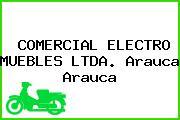 COMERCIAL ELECTRO MUEBLES LTDA. Arauca Arauca