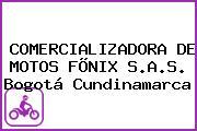 COMERCIALIZADORA DE MOTOS FÕNIX S.A.S. Bogotá Cundinamarca