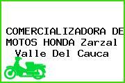 COMERCIALIZADORA DE MOTOS HONDA Zarzal Valle Del Cauca