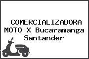 COMERCIALIZADORA MOTO X Bucaramanga Santander