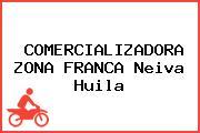 COMERCIALIZADORA ZONA FRANCA Neiva Huila
