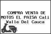 COMPRA VENTA DE MOTOS EL PAISA Cali Valle Del Cauca