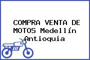 COMPRA VENTA DE MOTOS Medellín Antioquia