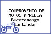 COMPRAVENTA DE MOTOS APRILIA Bucaramanga Santander