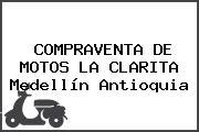 COMPRAVENTA DE MOTOS LA CLARITA Medellín Antioquia