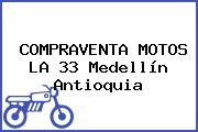 COMPRAVENTA MOTOS LA 33 Medellín Antioquia