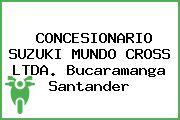CONCESIONARIO SUZUKI MUNDO CROSS LTDA. Bucaramanga Santander