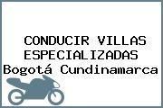 CONDUCIR VILLAS ESPECIALIZADAS Bogotá Cundinamarca