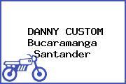 DANNY CUSTOM Bucaramanga Santander