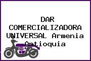 DAR COMERCIALIZADORA UNIVERSAL Armenia Antioquia