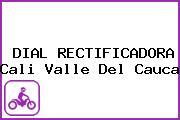 DIAL RECTIFICADORA Cali Valle Del Cauca