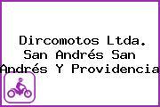 Dircomotos Ltda. San Andrés San Andrés Y Providencia