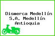 Dismerca Medellín S.A. Medellín Antioquia