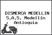 DISMERCA MEDELLIN S.A.S. Medellín Antioquia