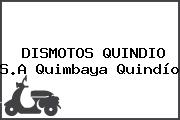 DISMOTOS QUINDIO S.A Quimbaya Quindío