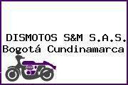 DISMOTOS S&M S.A.S. Bogotá Cundinamarca