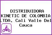 DISTRIBUIDORA KINETIC DE COLOMBIA LTDA. Cali Valle Del Cauca