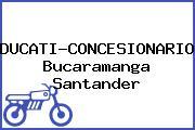 DUCATI-CONCESIONARIOS Bucaramanga Santander