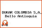 DUKAR COLOMBIA S.A. Bello Antioquia
