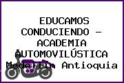 EDUCAMOS CONDUCIENDO - ACADEMIA AUTOMOVILÚSTICA Medellín Antioquia