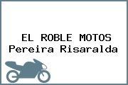 EL ROBLE MOTOS Pereira Risaralda