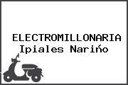ELECTROMILLONARIA Ipiales Nariño
