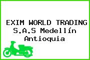 EXIM WORLD TRADING S.A.S Medellín Antioquia