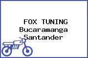 FOX TUNING Bucaramanga Santander
