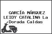 GARCÍA MÁRQUEZ LEIDY CATALINA La Dorada Caldas