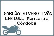 GARCÚA RIVERO IVÃN ENRIQUE Montería Córdoba