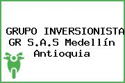 GRUPO INVERSIONISTA GR S.A.S Medellín Antioquia