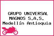 GRUPO UNIVERSAL MAGNOS S.A.S. Medellín Antioquia